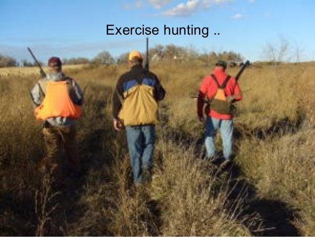 P r oj Exercise hunting ..