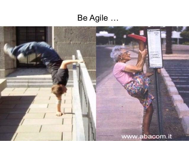 P r oj Be Agile …