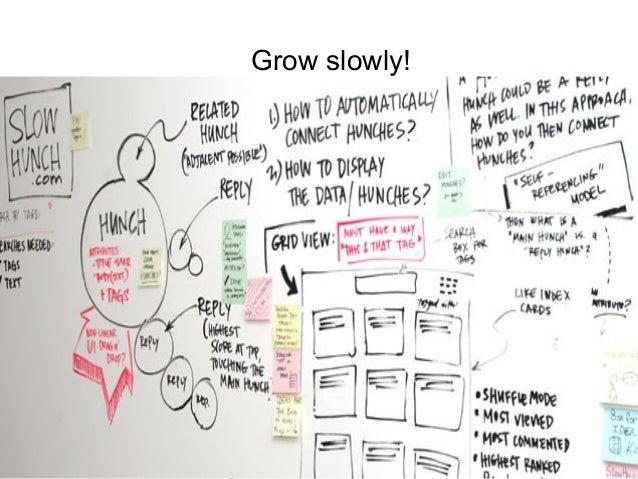 P r oj Grow slowly!