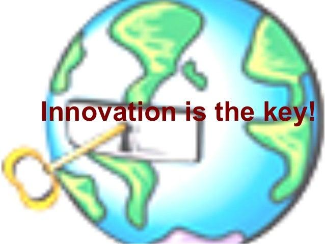 P r oj Innovation is the key!