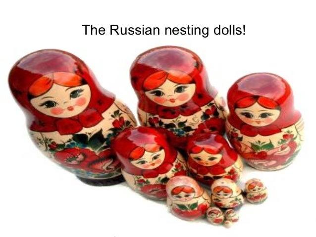 P r oj The Russian nesting dolls!