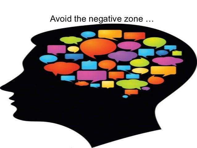 P r oj Avoid the negative zone …