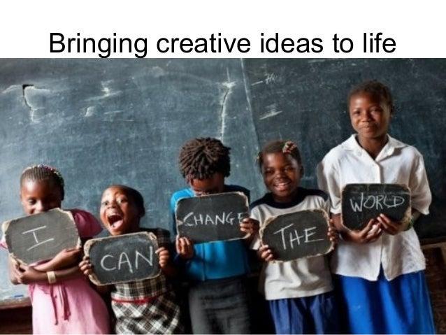 P r oj Bringing creative ideas to life