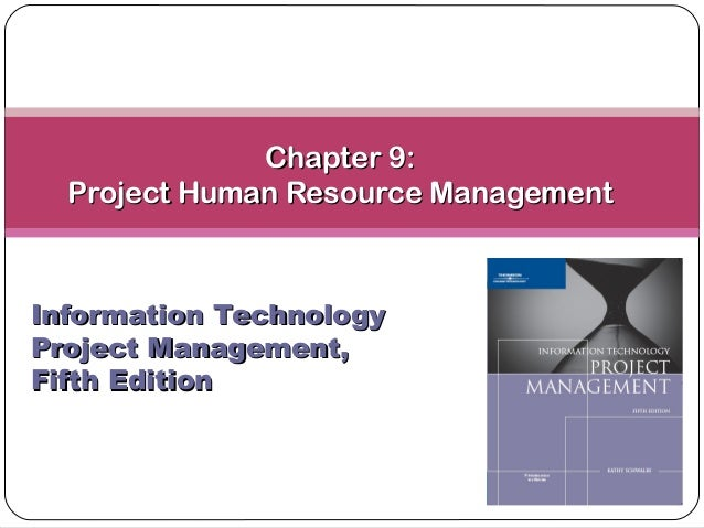 Chapter 9:Chapter 9: Project Human Resource ManagementProject Human Resource Management Information TechnologyInformation ...