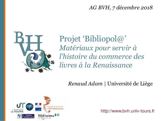 Projet 'Bibliopol@' Matériaux pour servir à l'histoire du commerce des livres à la Renaissance http://www.bvh.univ-tours.f...