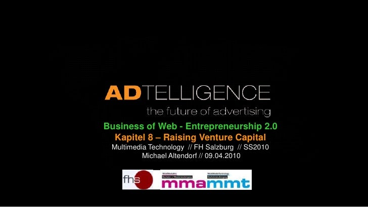 Business of Web - Entrepreneurship 2.0<br />Kapitel 8 – Raising Venture Capital<br />Multimedia Technology  // FH Salzburg...