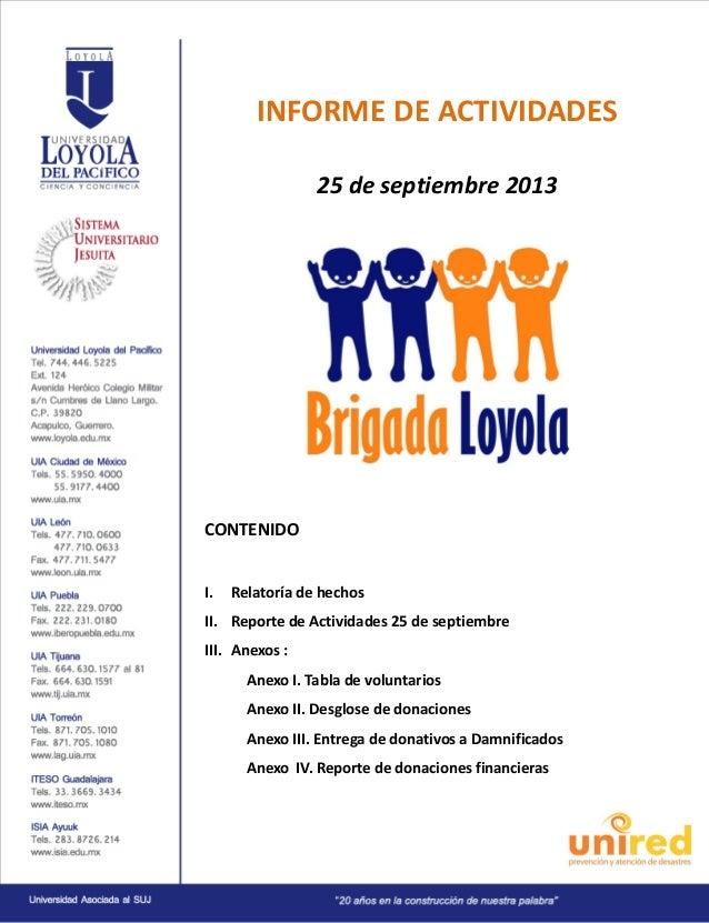 INFORME DE ACTIVIDADES 25 de septiembre 2013  CONTENIDO I.  Relatoría de hechos  II. Reporte de Actividades 25 de septiemb...