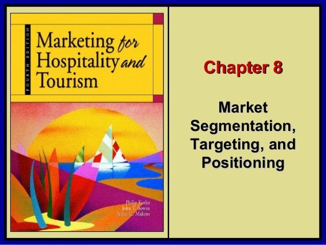 ©2006 Pearson Education, Inc. Marketing for Hospitality and Tourism, 4th editionUpper Saddle River, NJ 07458 Kotler, Bowen...