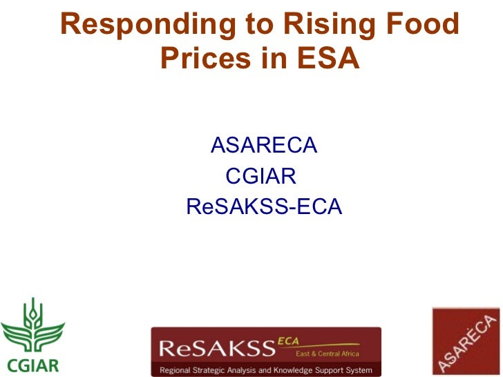 Responding to Rising Food      Prices in ESA           ASARECA           CGIAR        ReSAKSS-ECA