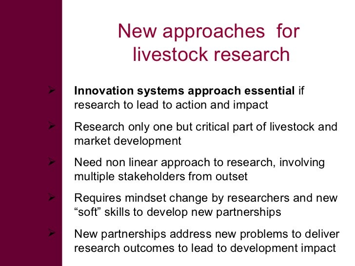 New approaches for              livestock research    Innovation systems approach essential if     research to lead to ac...