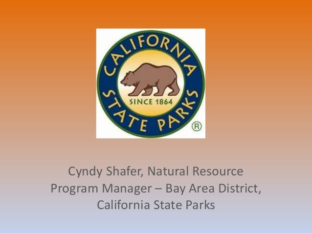 Cyndy Shafer, Natural Resource Program Manager – Bay Area District, California State Parks