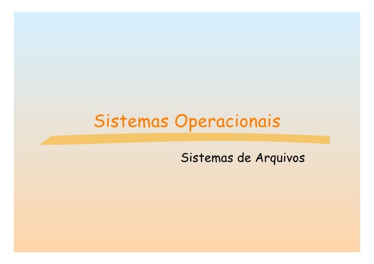 Sistemas Operacionais          Sistemas de Arquivos