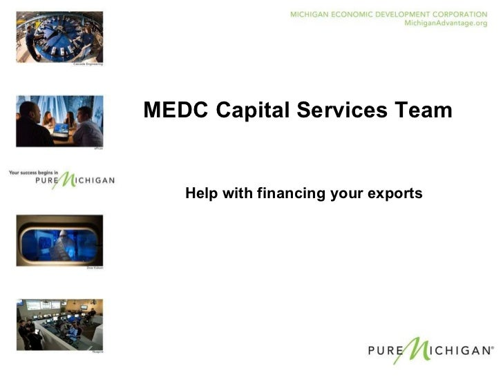 MEDC Capital Services Team Help with financing your exports