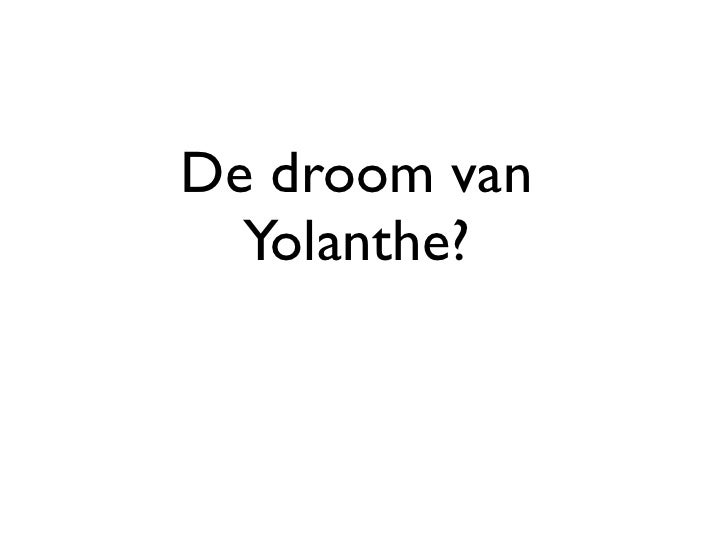 De droom van   Yolanthe?