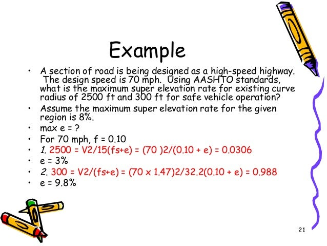 21 Example • A section of road is being designed as a high-speed highway. The design speed is 70 mph. Using AASHTO standar...