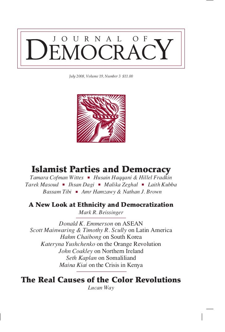 July 2008, Volume 19, Number 3 $11.00   Islamist Parties and Democracy   Tamara Cofman Wittes     Husain Haqqani & Hillel ...