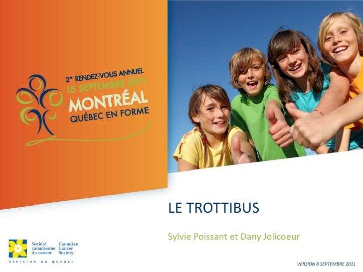 Le trottibus<br />Sylvie Poissant et Dany Jolicoeur<br />Version 8 septembre 2011<br />