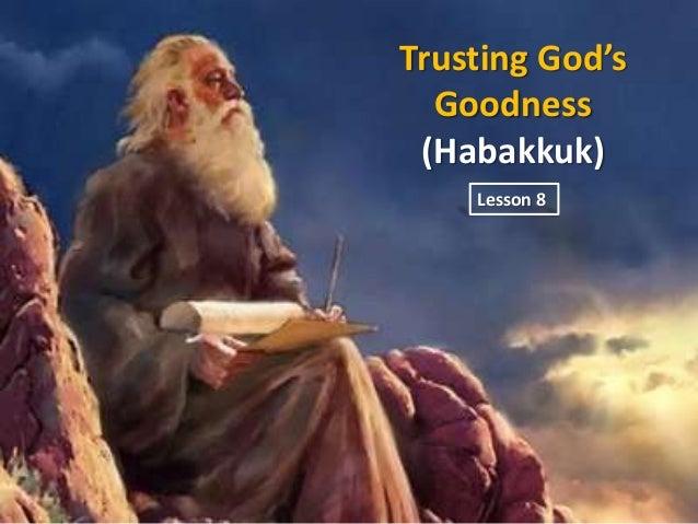 Trusting God's Goodness (Habakkuk) Lesson 8