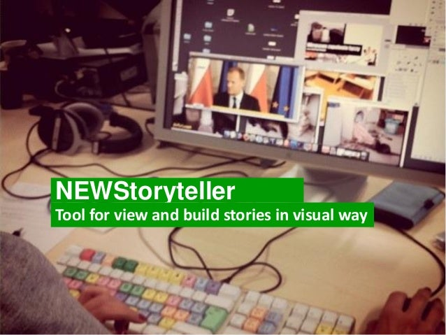 NEWStoryteller Tool for view and build stories in visual way