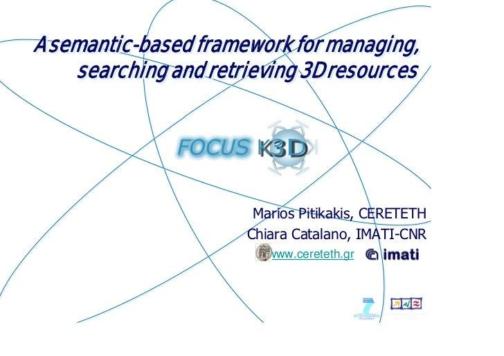 A semantic-based framework for managing,     searching and retrieving 3D resources                            Marios Pitik...