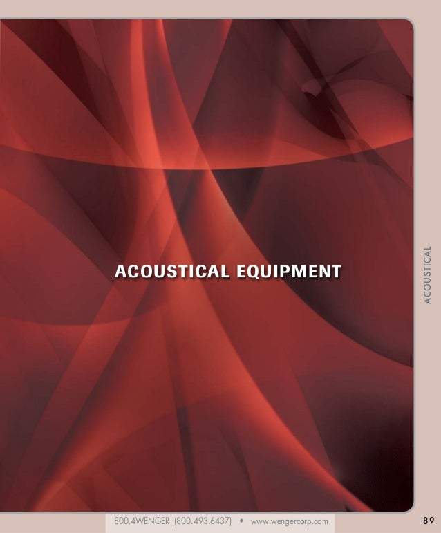 800.4WENGER (800.493.6437) • www.wengercorp.com ACOUSTICAL 89 ACOUSTICAL EQUIPMENT