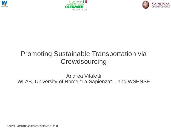 Promoting Sustainable Transportation via                       Crowdsourcing                             Andrea Vitaletti ...