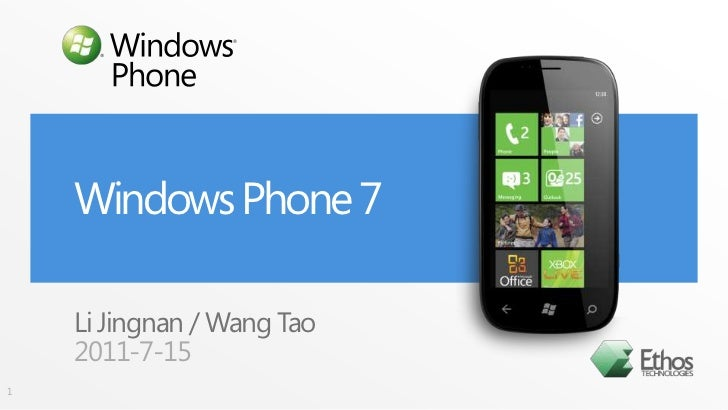 Windows Phone 7<br />Li Jingnan / Wang Tao<br />2011-7-15<br />1<br />
