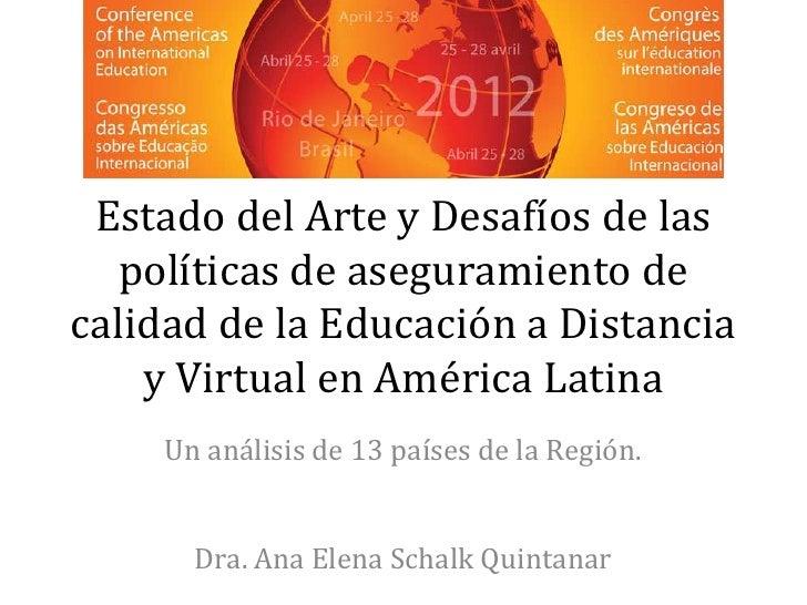 Estado del Arte y Desafíos de las   políticas de aseguramiento decalidad de la Educación a Distancia    y Virtual en Améri...
