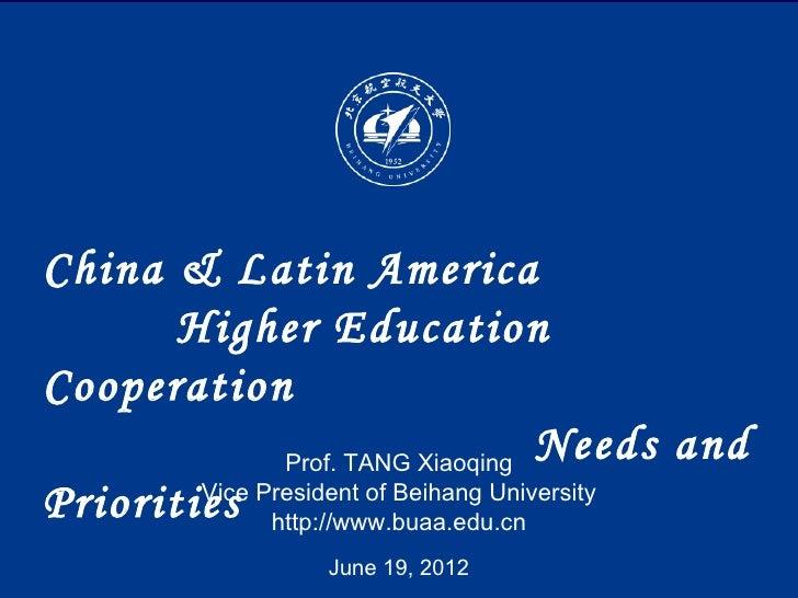 China & Latin America       Higher EducationCooperation              Prof. TANG Xiaoqing                                  ...