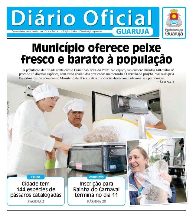 Diário Oficial                    Quarta-feira, 9 de janeiro de 2013 • Ano 11 • Edição: 2678 • Distribuição gratuita      ...