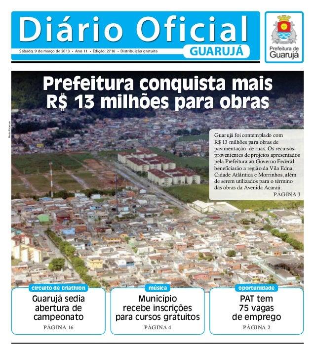 Diário Oficial                Sábado, 9 de março de 2013 • Ano 11 • Edição: 2716 • Distribuição gratuita                  ...