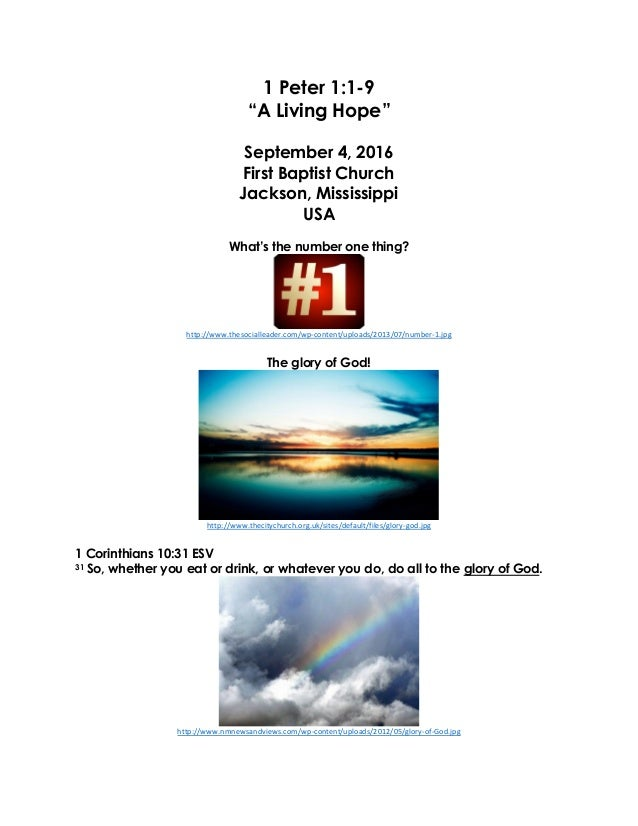 """1 Peter 1:1-9 """"A Living Hope"""" September 4, 2016 First Baptist Church Jackson, Mississippi USA What's the number one thing?..."""