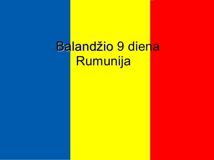 Balandžio  9 diena Rumunija