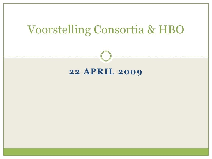 Voorstelling Consortia & HBO          22 APRIL 2009