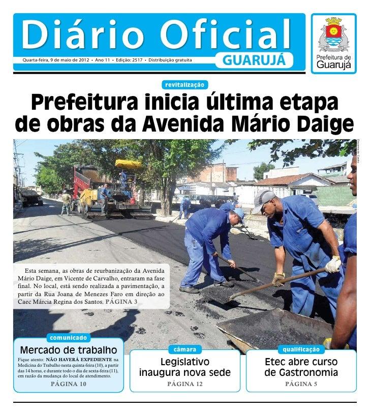 Diário Oficial  Quarta-feira, 9 de maio de 2012 • Ano 11 • Edição: 2517 • Distribuição gratuita                           ...