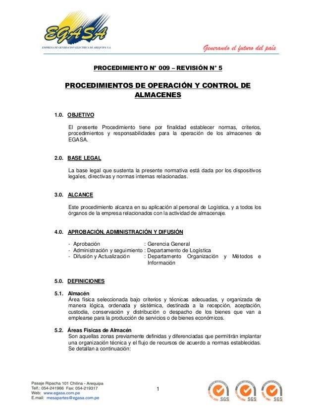 1 PROCEDIMIENTO N° 009 – REVISIÓN N° 5 PROCEDIMIENTOS DE OPERACIÓN Y CONTROL DE ALMACENES 1.0. OBJETIVO El presente Proced...