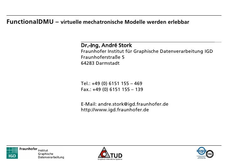 FunctionalDMU – virtuelle mechatronische Modelle werden erlebbar                             Dr.-Ing. André Stork         ...