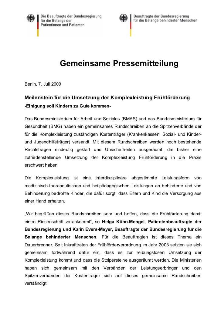 Gemeinsame PressemitteilungBerlin, 7. Juli 2009Meilenstein für die Umsetzung der Komplexleistung Frühförderung-Einigung so...