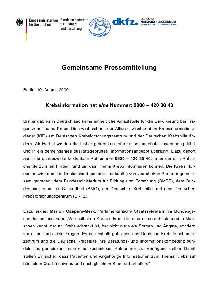 Gemeinsame PressemitteilungBerlin, 10. August 2009           Krebsinformation hat eine Nummer: 0800 – 420 30 40Bisher gab ...