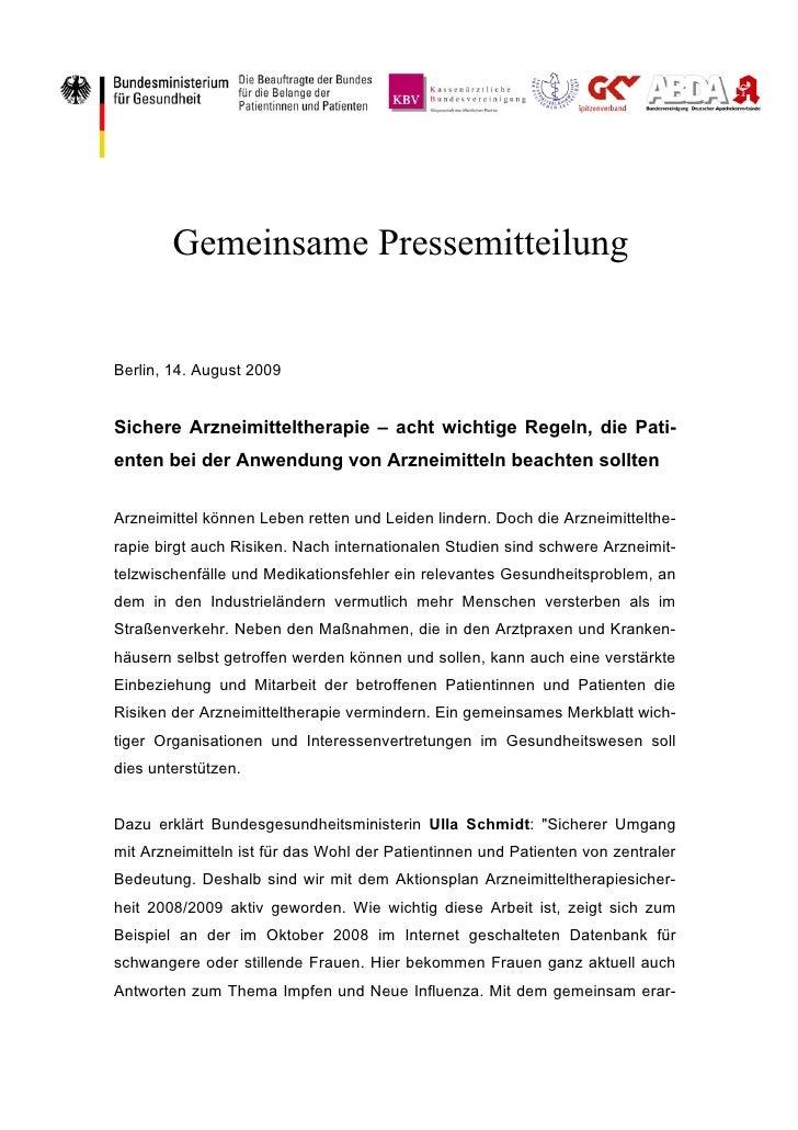 Gemeinsame PressemitteilungBerlin, 14. August 2009Sichere Arzneimitteltherapie – acht wichtige Regeln, die Pati-enten bei ...