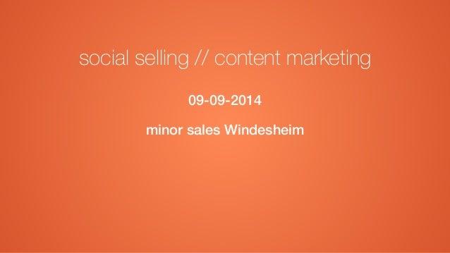 social selling // content marketing  09-09-2014  minor sales Windesheim