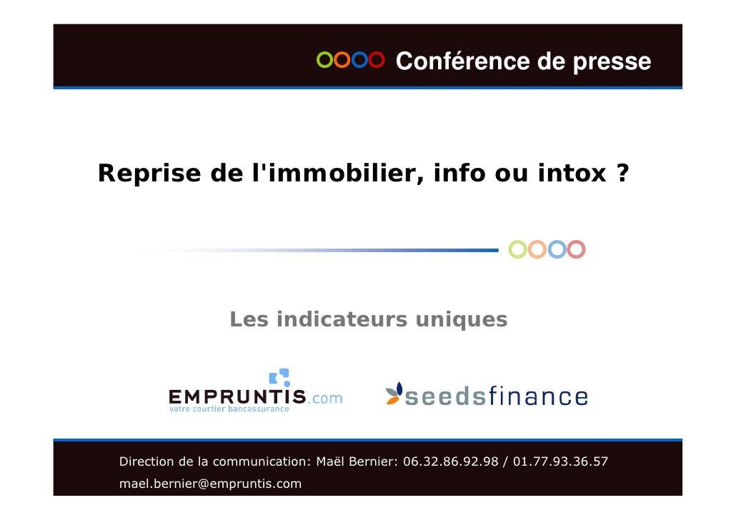 Conférence de presseReprise de limmobilier, info ou intox ?                  Les indicateurs uniques Direction de la commu...