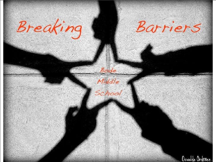 Breaking            Barriers              Bode            Middle            School