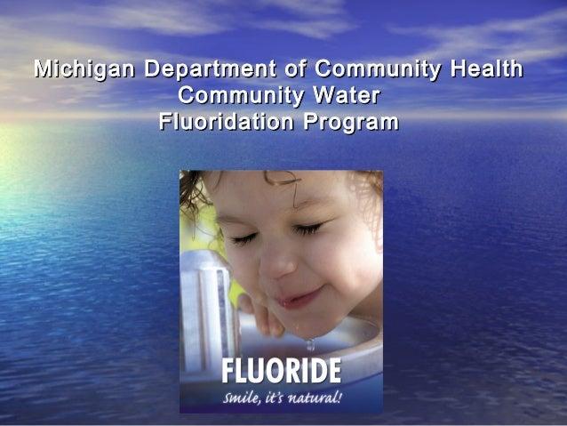 Michigan Department of Community HealthMichigan Department of Community Health Community WaterCommunity Water Fluoridation...