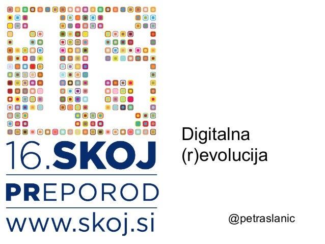 Digitalna(r)evolucija      @petraslanic