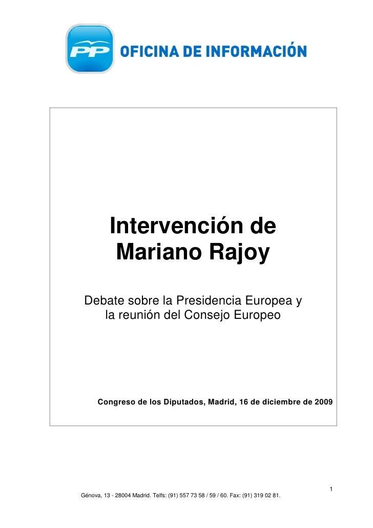Intervención de             Mariano Rajoy   Debate sobre la Presidencia Europea y     la reunión del Consejo Europeo      ...