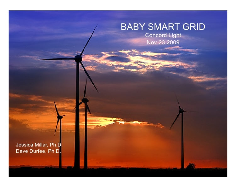 BABY SMART GRID                             Concord Light                             Nov 23 2009     Jessica Millar, Ph.D...