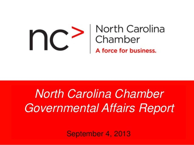 Presentation Title Month 00 > 2007 North Carolina Chamber Governmental Affairs Report September 4, 2013