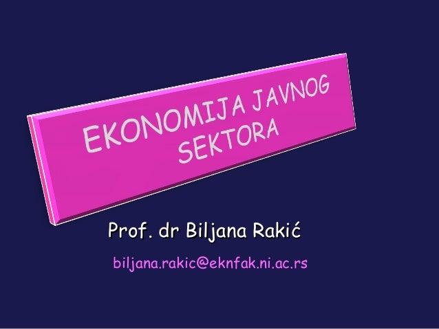 Prof. dr Biljana RakiProf. dr Biljana Rakićć biljana.rakic@eknfak.ni.ac.rs