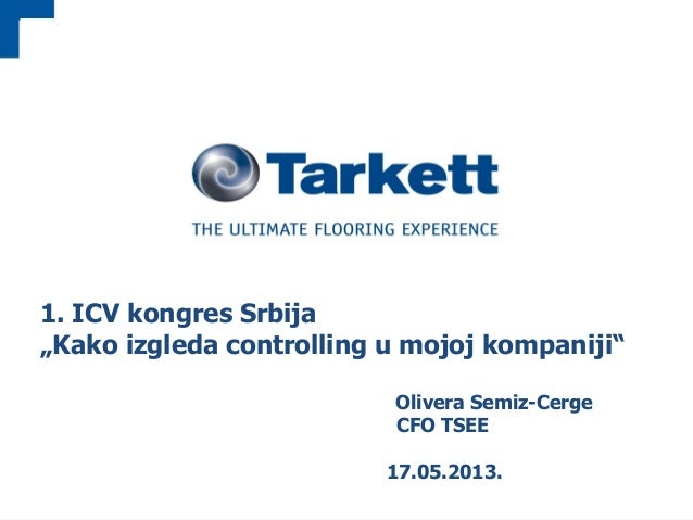 """Group Presentation 1 1. ICV kongres Srbija """"Kako izgleda controlling u mojoj kompaniji"""" Olivera Semiz-Cerge CFO TSEE 17.05..."""